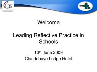 Welcome  Leading Reflective Practice in Schools