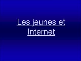 Les jeunes et Internet
