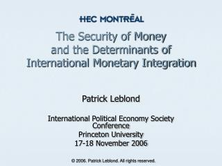 The Security of Money  and the Determinants of  International Monetary Integration