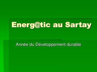 Energtic au Sartay