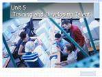 Unit 5  Training and Developing Talent
