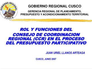 ROL Y FUNCIONES DEL  CONSEJO DE COORDINACION REGIONAL CCR EN EL PROCESO DEL PRESUPUESTO PARTICIPATIVO