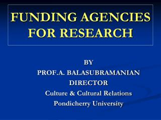 FUNDING AGENCIES FOR RESEARCH