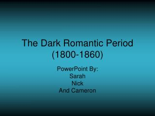 The Dark Romantic Period 1800-1860