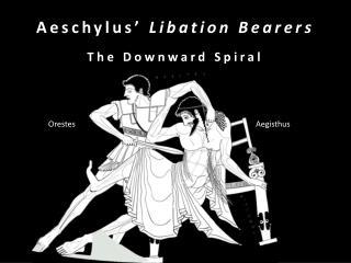 Aeschylus  Libation Bearers