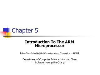 Introduction To The ARM Microprocessor  Real-Time Embedded Multithreading : Using ThreadX  and ARM   Department of Compu