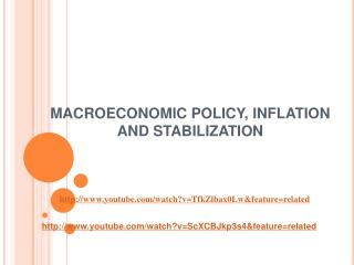 MACROECONOMIC POLICY, INFLATION AND STABILIZATION