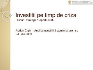 Investitii pe timp de criza