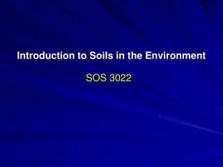 Introduction to Soils in the Environment