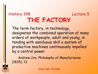 History 398        Lecture 5 THE FACTORY