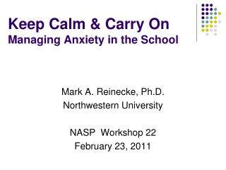 Keep Calm  Carry On Managing Anxiety in the School