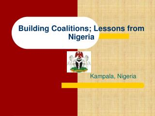 Building Coalitions; Lessons from Nigeria