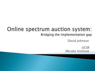 Online spectrum auction system: Bridging the implementation gap