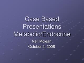 Case Based Presentations Metabolic