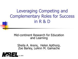 Leveraging Competing and Complementary Roles for Success in R  D