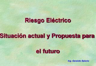 Riesgo El ctrico Situaci n actual y Propuesta para  el futuro