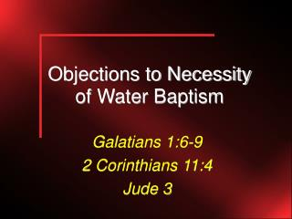 Objections to Necessity of Water Baptism