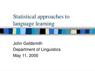 Statistical approaches to  language learning