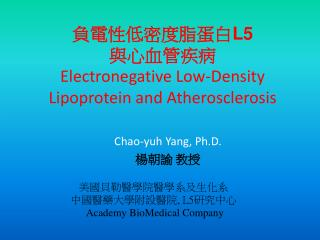 L5  Electronegative Low-Density Lipoprotein and Atherosclerosis