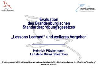 Evaluation des Brandenburgischen Standarderprobungsgesetzes   Lessons Learned  und weiteres Vorgehen