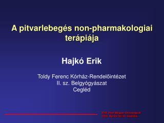 A pitvarlebeg s non-pharmakologiai ter pi ja