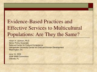 Evidence-Based Practices and Effective Services to Multicultural Populations: Are They the Same