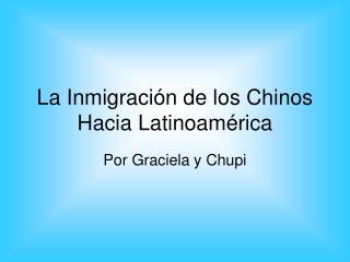 La Inmigraci n de los Chinos Hacia Latinoam rica