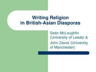 Writing Religion  in British-Asian Diasporas