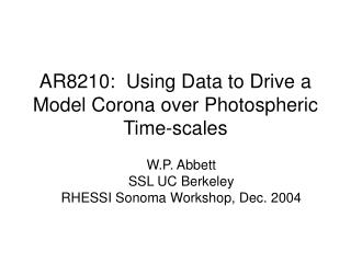 AR8210:  Using Data to Drive a Model Corona over Photospheric Time-scales
