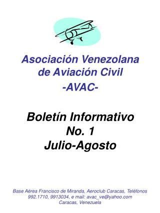 Asociaci n Venezolana de Aviaci n Civil  -AVAC-   Bolet n Informativo No. 1 Julio-Agosto