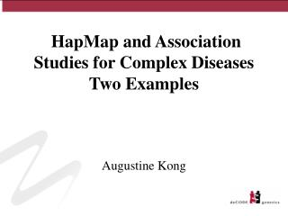 HapMap and Association Studies for Complex Diseases  Two Examples