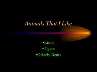Animals That I Like