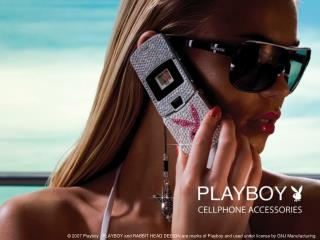 2007 Playboy.  PLAYBOY and RABBIT HEAD DESIGN are marks of Playboy and used under license by GNJ Manufacturing.