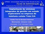 Implanta  o de sistemas integrados de gest o: um estudo explorat rio na empresa de telefonia celular Telet S