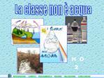 La classe non   acqua