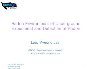 Radon Environment of Underground Experiment and Detection of Radon