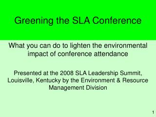 Greening the SLA Conference