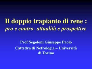 Il doppio trapianto di rene : pro e contro- attualit  e prospettive