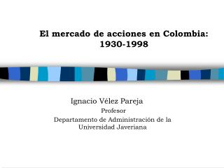 El mercado de acciones en Colombia:  1930-1998