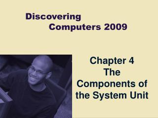 Chapter 4 The Components of the System Unit