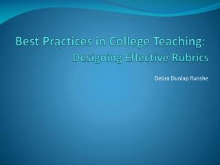 Best Practices in College Teaching:   Designing Effective Rubrics