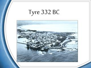 Tyre 332 BC