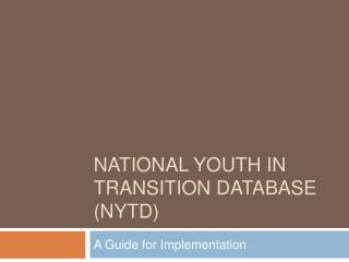National youth in transition database NYTD
