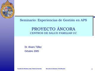 Seminario: Experiencias de Gesti n en APS  PROYECTO  NCORA  CENTROS DE SALUD FAMILIAR UC