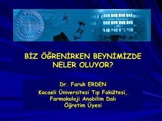 Dr. Faruk ERDEN Kocaeli  niversitesi Tip Fak ltesi, Farmakoloji Anabilim Dali  gretim  yesi