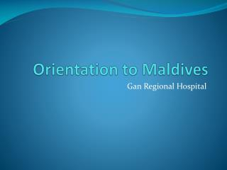 Orientation to Maldives