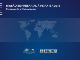 MISS O EMPRESARIAL   FEIRA IBA 2012 Per odo de 14 a 21 de setembro
