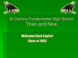 El Camino Fundamental High School Then and Now