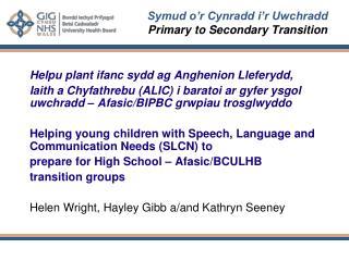Symud o r Cynradd i r Uwchradd Primary to Secondary Transition