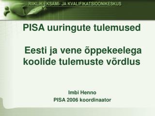 PISA uuringute tulemused   Eesti ja vene  ppekeelega koolide tulemuste v rdlus